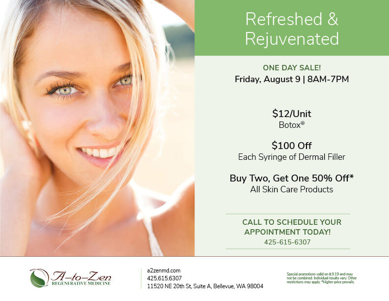 A-to-Zen Regernative Medicine Botox & Dermal Filler Sale August 2019 Bellevue, WA
